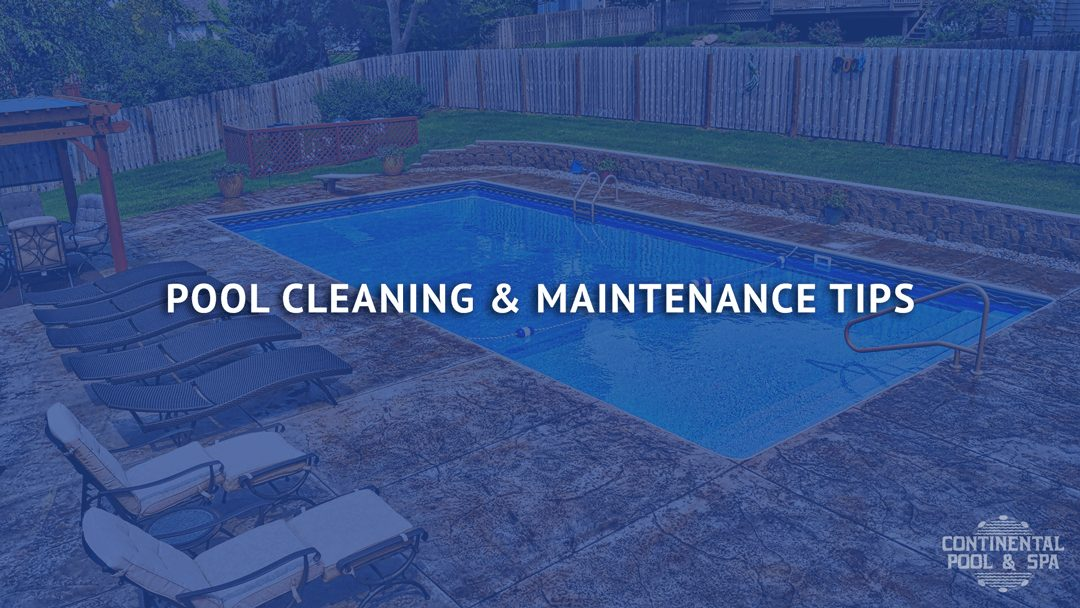 Pool Cleaning and Maintenance Tips